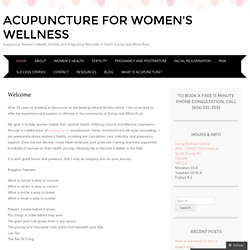 Acupuncture For Women's Wellness | Supporting Women's Health, Fertility, and Pregnancy Naturally in South Surrey and White Rock