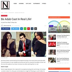 Be Adab Cast In Real Life! - HNH Style