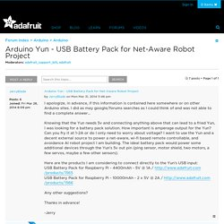 Arduino Yun - USB Battery Pack for Net-Aware Robot Project