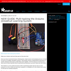 NEW GUIDE: Multi-tasking the Arduino @Adafruit Learning System