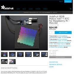 Adafruit RGB Matrix HAT + RTC for Raspberry Pi - Mini Kit ID: 2345 - $24.95