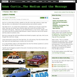 Adam Curtis Blog: LADA'S THEME