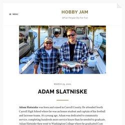 Adam Slatniske - Hobby Jam