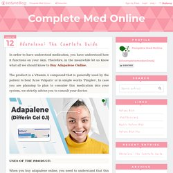 Adapalene: The Complete Guide - Complete Med Online