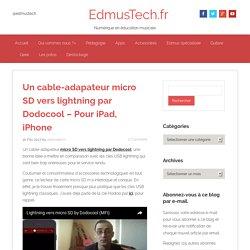 Un cable-adapateur micro SD vers lightning par Dodocool