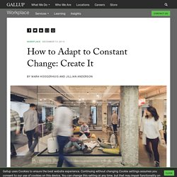 How to Adapt to Constant Change: Create It