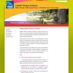 L'adapt Drôme Ardèche, Culture et Santé - Culture et Santé