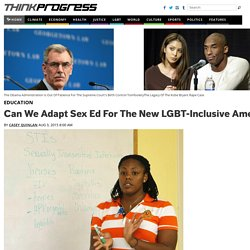 Can We Adapt Sex Ed For The New LGBT-Inclusive America?