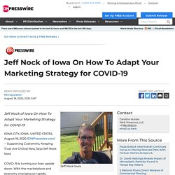 Jeff Nock of Iowa On How To Adapt Your Marketing Strategy for COVID-19