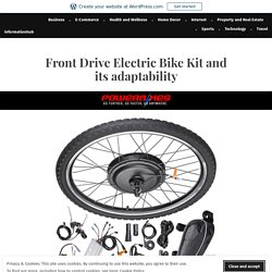 Front Drive Electric Bike Kit and its adaptability – informationhub