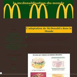 L'adaptation de McDonald's dans le Monde - la-mcdonaldisation-du-monde