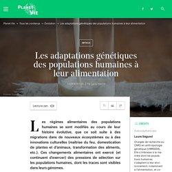Les adaptations génétiques des populations humaines à leur alimentation