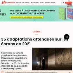 35 adaptations attendues sur les écrans en 2021...