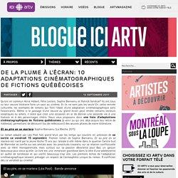 De la plume à l'écran: 10 adaptations cinématographiques de fictions québécoises