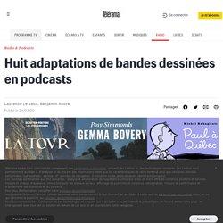 Huit adaptations de bandes dessinées en podcasts - Radio