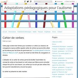 Cahier de verbes - Adaptations pédagogiques pour l'autisme