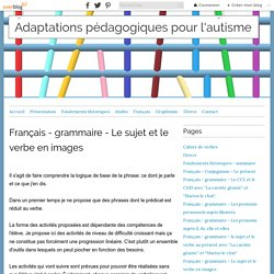 Français - grammaire - Le sujet et le verbe en images - Adaptations pédagogiques pour l'autisme
