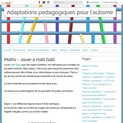 Maths - Jouer à Halli Galli - Adaptations pédagogiques pour l'autisme
