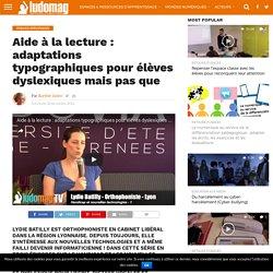 Aide à la lecture : adaptations typographiques pour élèves dyslexiques mais pas que – Ludovia Magazine
