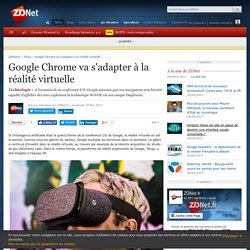 Google Chrome va s'adapter à la réalité virtuelle - ZDNet