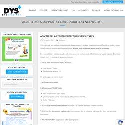 Adapter des supports écrits pour les enfants Dys