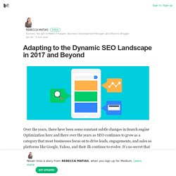 Adapting to the Dynamic SEO Landscape in 2017 and Beyond