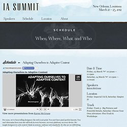 Adapting Ourselves to Adaptive Content | IA Summit 2012 | New Orleans, LA