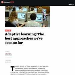 Adaptive learning: The best approaches we've seen so far