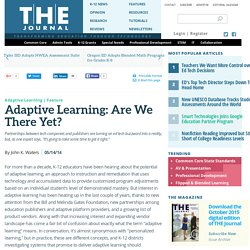 Adaptive Learning: Are We There Yet?