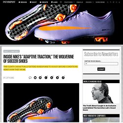 Inside Nike's &Adaptive Traction,& the Wolverine of Soccer...