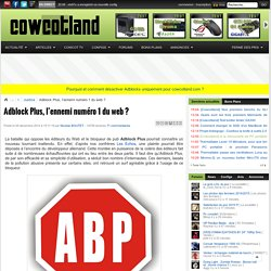 Adblock Plus l'ennemi numéro1 du web? - Justice