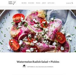 Watermelon Radish Salad + Pickles