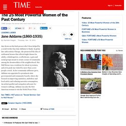 Jane Addams (1860-1935) - The 25 Most Powerful Women of the Past Century