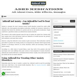 Adderall And Anxiety - Can Adderall Be Used To Treat Anxiety? » Adderall Wiki