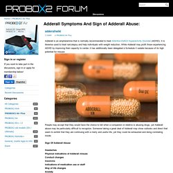 Adderall Symptoms And Sign of Adderall Abuse: - PROBOX2 FORUM