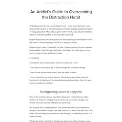 An Addict's Guide to Overcoming the Distraction Habit : zen habits