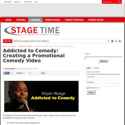Addicted to Comedy: Creating a Promotional Comedy Video