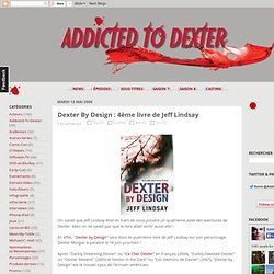 Dexter By Design : 4ème livre de Jeff Lindsay