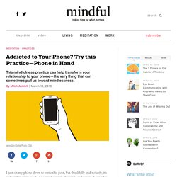 Addicted to Your Phone? Try this Practice