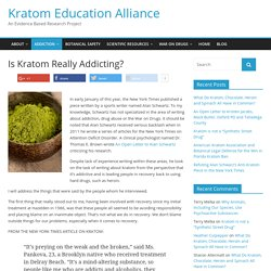 Is Kratom Really Addicting? - Kratom Education Alliance
