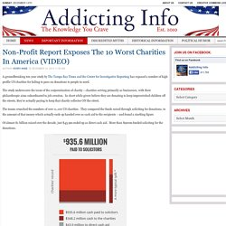 Non-Profit Report Exposes The 10 Worst Charities In America