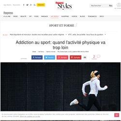Addiction au sport: quand l'activité physique va trop loin - L'Express Styles