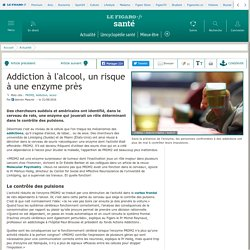 Addiction à l'alcool, un risque à une enzyme près