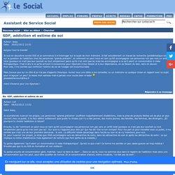 SDF, addiction et estime de soi - Assistant de Service Social