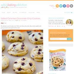 Sallys Baking Addiction Salted Caramel Chocolate Chip Cookies. » Sallys Baking Addiction
