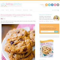 Sallys Baking Addiction Almond Butter Chocolate Chip Cookies