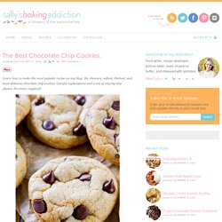 Sallys Baking Addiction The Best Chocolate Chip Cookies. » Sallys Baking Addiction