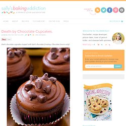 Sallys Baking Addiction Death by Chocolate Cupcakes. » Sallys Baking Addiction