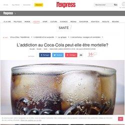 L'addiction au Coca-Cola peut-elle être mortelle?