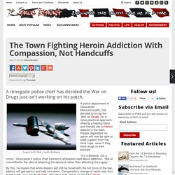 The Town Fighting Heroin Addiction With Compassion, Not Handcuffs